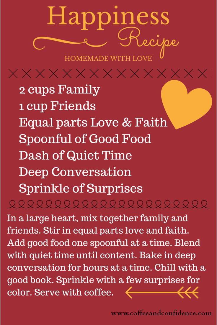family, friends, love, conversation, faith, surprises, quiet, time, food, content, coffee