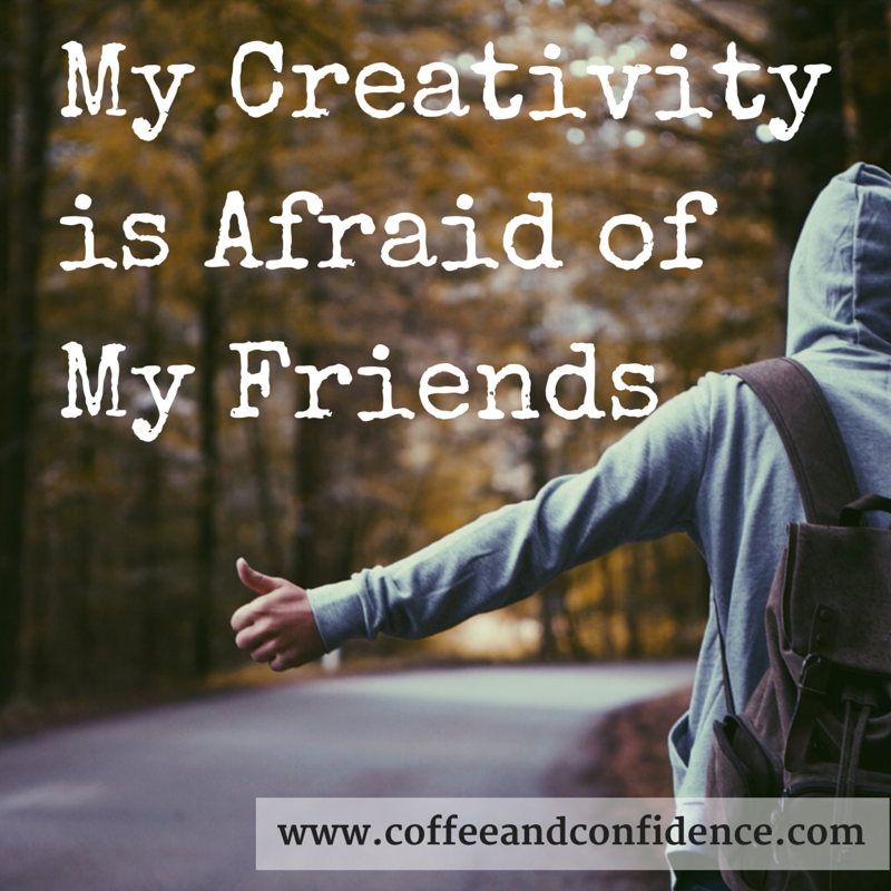 fear, creativity, dream, share, friends