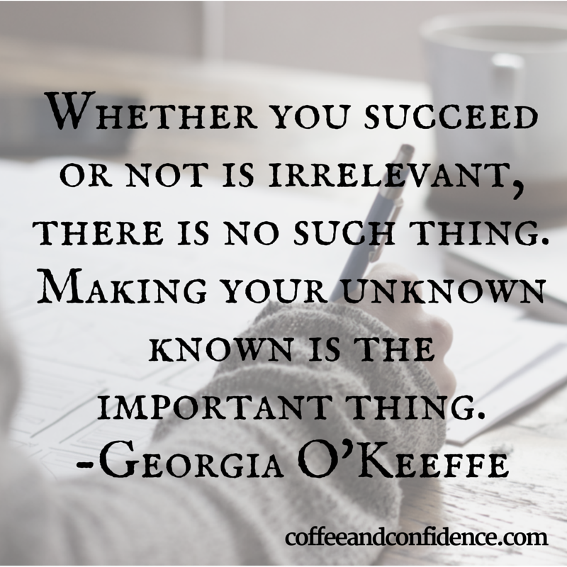 success, unknown, journey, achieve, Georgia O'Keeffe