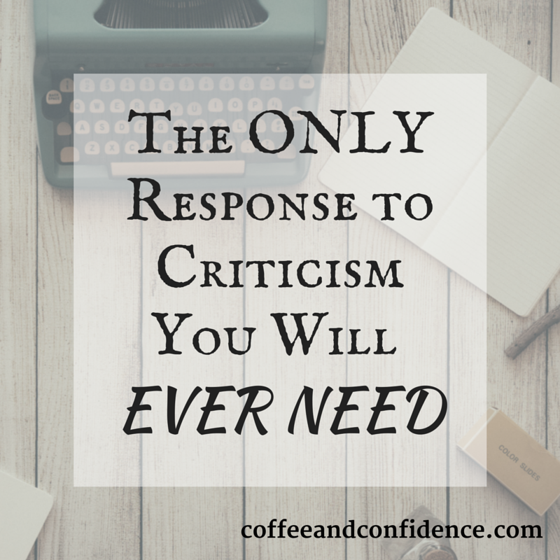 Criticism, critic, response, creative, negative, confidence