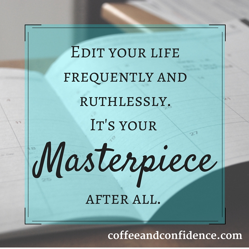Masterpiece, life, simplify, mental clutter, clutter, distraction, obstacle